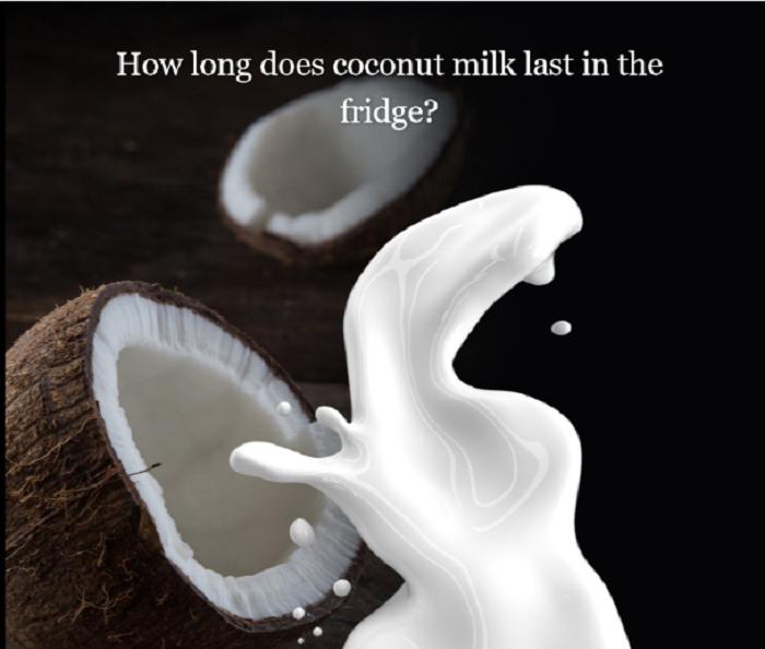 How Long Does Coconut Milk Last In The Fridge?
