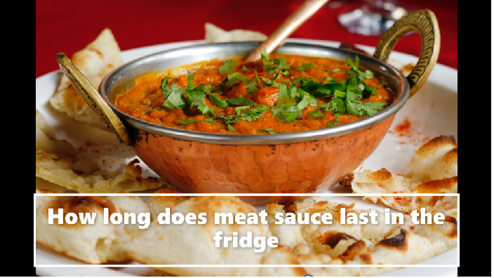 How long does meat sauce last in the fridge