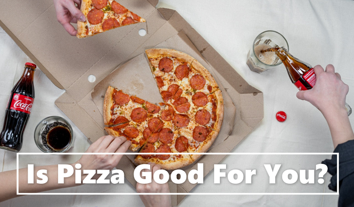 Is Pizza Good For You?